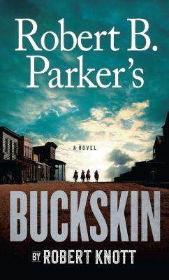 Cover image for Robert B. Parker's Buckskin. bk. 10 [large print] : Everett Hitch and Virgil Cole series