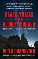 Cover image for Black trails and bloody murder : Rogue Lawman, a Gideon Hawk western