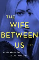 Cover image for The wife between us [large print]