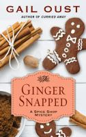 Cover image for Ginger snapped. bk. 5 [large print] : Spiced shop mystery series