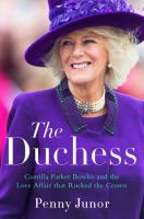Cover image for The Duchess [large print] : Camilla Parker Bowles and the love affair that rocked the crown