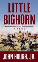 Cover image for Little Bighorn [large print]