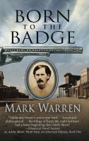 Cover image for Born to the badge. bk. 2 : Wyatt Earp, an American odyssey series