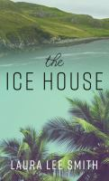 Cover image for The ice house [large print]