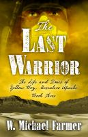 Cover image for The last warrior. bk. 3 : Life and Times of Yellow Boy, Mescalero Apache series
