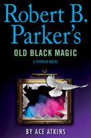 Cover image for Robert B. Parker's Old black magic. bk. 46 [large print] : Spenser series