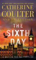 Cover image for The sixth day. bk. 5 [large print] : Brit in the FBI series