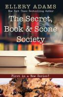 Cover image for The secret, book & scone society. bk. 1 [large print]