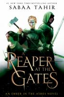 Cover image for A reaper at the gates. bk. 3 [large print] : Ember in the ashes series