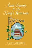 Cover image for Aunt Dimity and the King's ransom. bk. 23 [large print] : Aunt Dimity series