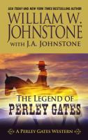 Cover image for The legend of Perley Gates. bk. 1 [large print] : Perley Gates western series