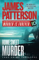 Cover image for Home sweet murder [large print] : true-crime thrillers