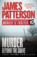 Cover image for Murder beyond the grave [large print] : true-crime thrillers