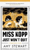Cover image for Miss Kopp just won't quit. bk. 4 [large print] : Kopp sisters series