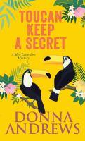 Cover image for Toucan keep a secret. bk. 23 [large print] : Meg Langslow series