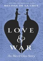 Cover image for Love & war. bk. 2 [large print] : Alex & Eliza series