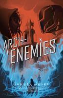 Cover image for Archenemies. bk. 2 [large print] : Renegades trilogy series