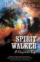 Imagen de portada para Spirit Walker: a Cheyenne saga