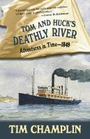 Cover image for Tom and Huck's deathly river. bk. 3 : Adventures in time - 1849 series