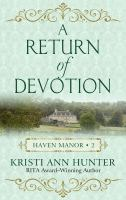 Cover image for A return of devotion. bk. 2 [large print] : Haven Manor series