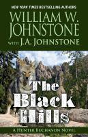 Cover image for The black hills. bk. 1 [large print] : Hunter Buchanon series