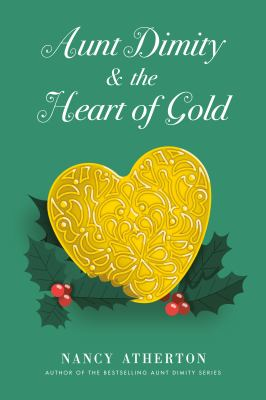 Cover image for Aunt Dimity and the heart of gold. bk. 24 [large print] : Aunt Dimity series