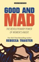 Cover image for Good and mad [large print] : the revolutionary power of women's anger