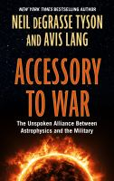 Cover image for Accessory to war [large print] : the unspoken alliance between astrophysics and the military