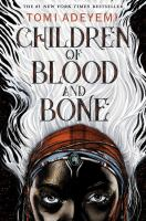 Cover image for Children of blood and bone. bk. 1 [large print] : Legacy of Orisha series