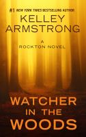 Cover image for Watcher in the woods. bk. 4 [large print] : a Rockton novel