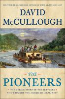 Cover image for The pioneers [large print] : the heroic story of the settlers who brought the American ideal west