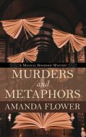 Cover image for Murders and metaphors. bk. 3 [large print] : Magical Bookshop mystery series