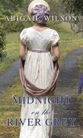 Cover image for Midnight on the River Grey [large print]