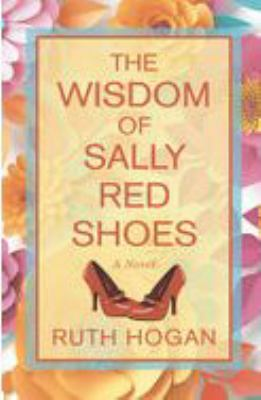Cover image for The wisdom of Sally Red Shoes [large print] : a novel