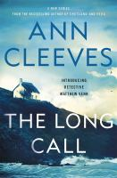 Cover image for The long call. bk. 1 [large print] : Detective Matthew Venn series