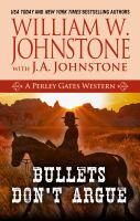 Imagen de portada para Bullets don't argue. bk. 3 [large print] : Perley Gates western series