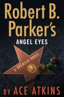 Cover image for Angel eyes. bk. 47 [large print] : Spenser series