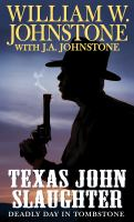 Cover image for Deadly day in Tombstone. bk. 2 [large print] : Texas John Slaughter series