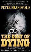 Imagen de portada para The cost of dying. bk. 3 [large print] : the violent days of Lou Prophet, bounty hunter