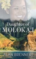 Imagen de portada para Daughter of Moloka'i. bk. 2 [large print] : Daughter of Moloka'i series