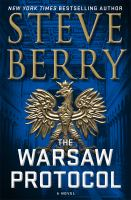 Cover image for The Warsaw protocol. bk. 15 [large print] : Cotton Malone series