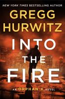 Cover image for Into the fire. bk. 5 [large print] : Orphan X series