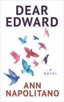 Imagen de portada para Dear Edward [large print] : a novel