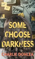 Cover image for Some choose darkness [large print]