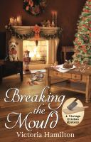 Imagen de portada para Breaking the mould. bk. 8 [large print] : Vintage Kitchen mystery series