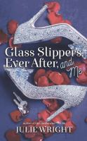 Cover image for Glass slippers, ever after and me. bk. 3 [large print] : Proper Romance series