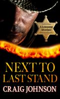 Cover image for Next to last stand. bk. 16 [large print] : Walt Longmire series