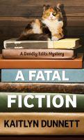 Imagen de portada para A fatal fiction. bk. 3 [large print] : Deadly edits mystery series