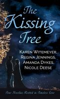 Cover image for The kissing tree [large print] : four novellas rooted in timeless love