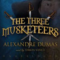 Cover image for The three musketeers (Simon Vance, reader)